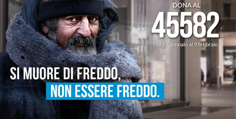 Si muore di freddo, non essere freddo. Dona al 45582!